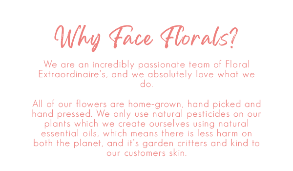 Why Face Florals?